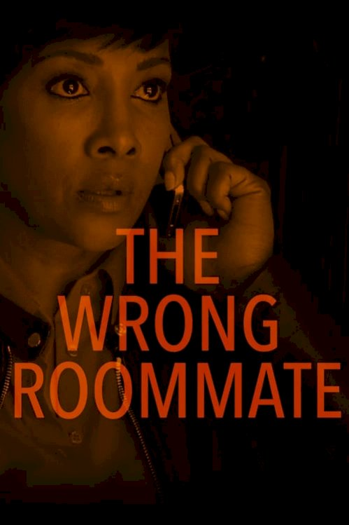 The Wrong Roommate (2016) online subtitrat