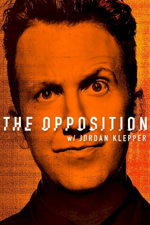 The Opposition with Jordan Klepper (2017) online subtitrat